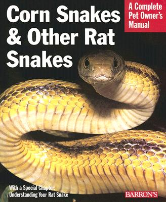 Corn Snakes And Other Rat Snakes By Bartlett, Patricia Pope/ Bartlett, Richard D.